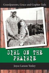 Girl on the Prairie: Grandparents, Grace and Gopher Tails - eBook