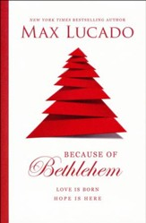 Because of Bethlehem: Love Is Born, Hope Is Here, plus one FREE copy of God Came Near, limit one free book per order