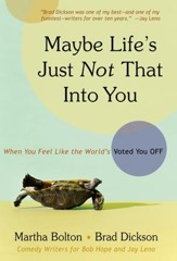 Maybe Life's Just Not That Into You: When You feel Like the World's Voted You Off - eBook