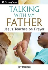 Talking with My Father: Jesus Teaches on Prayer / Digital original - eBook