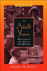 The Adult Years: Mastering the Art of Self-Renewal Revised edition
