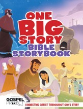 One Big Story Bible Storybook: Connecting Christ Throughout God's Story