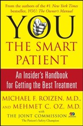 YOU: The Smart Patient: An Insider's Handbook for Getting the Best Treatment - eBook
