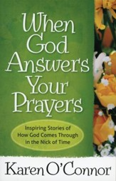 When God Answers Your Prayers: Inspiring Stories of How God Comes Through in the Nick of Time - Slightly Imperfect