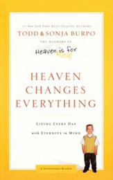 Heaven Changes Everything: Living Every Day with Eternity in Mind - Slightly Imperfect