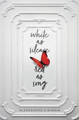 White as Silence, Red as Song: A Novel - eBook