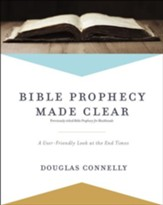 Bible Prophecy Made Clear: A User-Friendly Look at the End Times - eBook