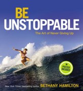 Be Unstoppable: The Art of Never Giving Up - eBook