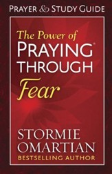 The Power of Praying Through Fear Prayer and Study Guide - eBook