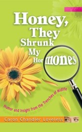 Honey, They Shrunk My Hormones: Humor and Insight from the Trenches of Midlife - eBook