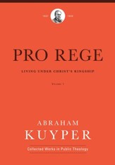 Pro Rege (Volume 1): Living Under Christ the King - eBook