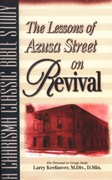 The Lessons of Azusa Street on Revival