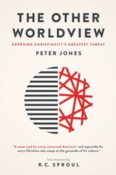 The Other Worldview: Exposing Christianity's Greatest Threat - eBook