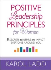 Positive Leadership Principles for Women: 8 Secrets to Inspire and Impact Everyone Around You - Slightly Imperfect