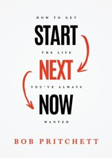 Start Next Now: How to Get the Life You've Always Wanted - eBook