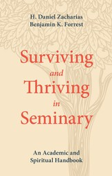 Surviving and Thriving in Seminary: An Academic and Spiritual Handbook - eBook