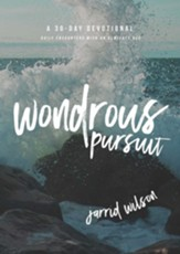 Wondrous Pursuit: Daily Encounters with an Almighty God - eBook