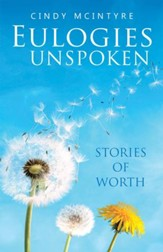 Eulogies Unspoken: Stories of Worth - eBook