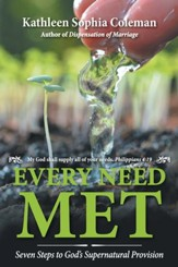 Every Need Met: Seven Steps to God'S Supernatural Provision - eBook