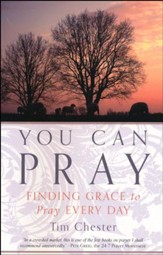You Can Pray: Finding Grace to Pray Every Day