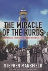The Miracle of the Kurds: The Remarkable Story of Hope Reborn in Northern Iraq - Slightly Imperfect