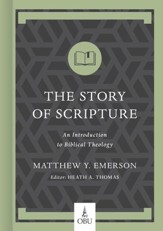The Story of Scripture: An Introduction to Biblical Theology - eBook