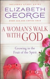 A Woman's Walk with God: Growing in the Fruit of the Spirit - Slightly Imperfect