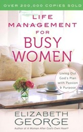 Life Management for Busy Women: Living Out God's Plan with Passion and Purpose - Slightly Imperfect