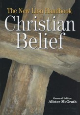 Christian Belief:  The New Lion Handbook