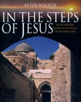 In the Steps of Jesus: An Illustrated Guide to the Places of the Holy Land - Slightly Imperfect