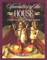 Specialities of the House: A Country Inn and Bed & Breakfast Cookbook