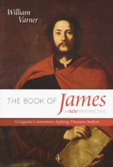 The Book of James-A New Perspective: A Linguistic Commentary Applying Discourse Analysis