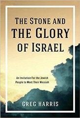 The Stone and the Glory of Israel: An Invitation for the Jewish People to Meet Their Messiah