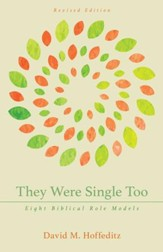 They Were Single Too: Eight Biblical Role Models, Revised Edition - eBook