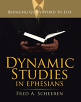 Dynamic Studies in Ephesians: Bringing God'S Word to Life - eBook