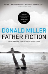 Father Fiction: Chapters for a Fatherless Generation - eBook