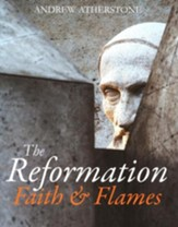 The Reformation: Faith and Flames
