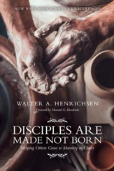 Disciples Are Made Not Born: Helping Others Grow to Maturity in Christ - eBook