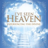 I've Seen Heaven: Experiencing the Divine - Slightly Imperfect
