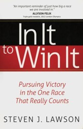 In It to Win It: Pursuing Victory in the One Race That Really Counts - Slightly Imperfect