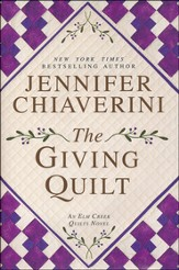 The Giving Quilt, An Elm Creek Quilts Novel