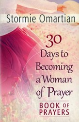 30 Days to Becoming a Woman of Prayer: Book of Prayers