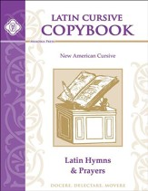 Latin Cursive Copybook: Latin Hymns & Prayers