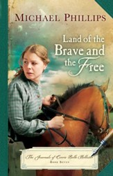 Land of the Brave and the Free (The Journals of Corrie Belle Hollister Book #7) - eBook
