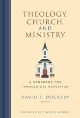 Theology, Church, and Ministry: A Handbook for Theological Education - eBook