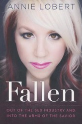 Fallen: Out of the Sex Industry & Into the Arms of the Savior - Slightly Imperfect