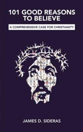 101 Good Reasons to Believe: A Comprehensive Case for Christianity - eBook