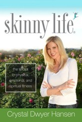 Skinny Life: The Secret to Physical, Emotional and Spiritual Fitness