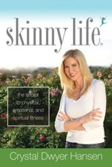 Skinny Life: The Secret to Physical, Emotional and Spiritual Fitness - Slightly Imperfect