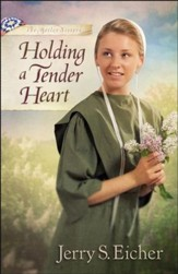 Holding a Tender Heart, Beiler Sisters Series #1